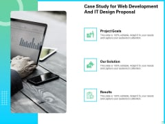 Case Study For Web Development And IT Design Proposal Ppt PowerPoint Presentation Styles Slides PDF