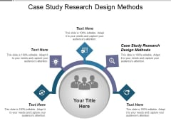 Case Study Research Design Methods Ppt PowerPoint Presentation Professional Clipart