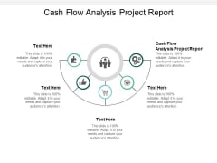 Cash Flow Analysis Project Report Ppt PowerPoint Presentation Inspiration Slideshow Cpb