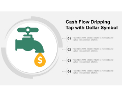 Cash Flow Dripping Tap With Dollar Symbol Ppt PowerPoint Presentation Pictures Influencers