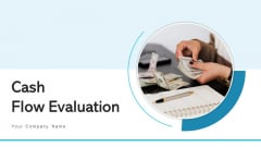 Cash Flow Evaluation Plan Value Ppt PowerPoint Presentation Complete Deck With Slides