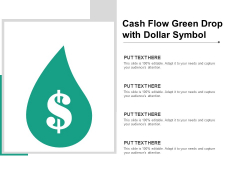 Cash Flow Green Drop With Dollar Symbol Ppt PowerPoint Presentation Professional Graphic Tips