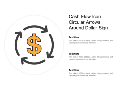 Cash Flow Icon Circular Arrows Around Dollar Sign Ppt PowerPoint Presentation Show Examples