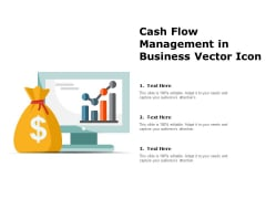 Cash Flow Management In Business Vector Icon Ppt PowerPoint Presentation Professional Graphics Tutorials