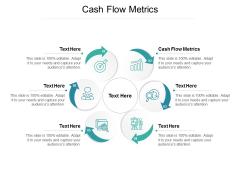 Cash Flow Metrics Ppt PowerPoint Presentation Portfolio Vector Cpb