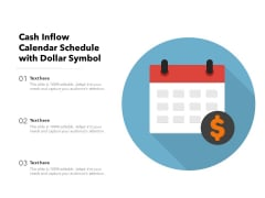 Cash Inflow Calendar Schedule With Dollar Symbol Ppt PowerPoint Presentation Infographic Template Clipart PDF
