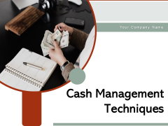 Cash Management Techniques Management Strategies Ppt PowerPoint Presentation Complete Deck