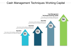 Cash Management Techniques Working Capital Ppt PowerPoint Presentation Ideas Graphics Cpb Pdf