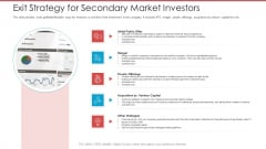 Cash Market Investor Deck Exit Strategy For Secondary Market Investors Ppt Infographics Pictures PDF
