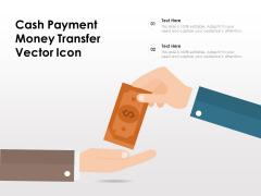 Cash Payment Money Transfer Vector Icon Ppt PowerPoint Presentation Model Slide PDF