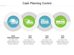 Cash Planning Control Ppt PowerPoint Presentation Styles Format Ideas Cpb