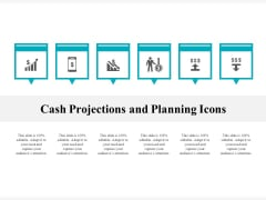 Cash Projections And Planning Icons Ppt PowerPoint Presentation Gallery Gridlines PDF