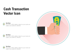 Cash Transaction Vector Icon Ppt PowerPoint Presentation Infographic Template Example Introduction PDF