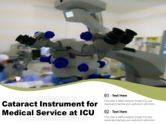 Cataract Instrument For Medical Service At ICU Ppt PowerPoint Presentation Slides Shapes PDF