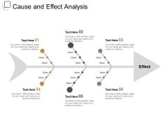 Cause And Effect Analysis Ppt Powerpoint Presentation Outline Graphics Design