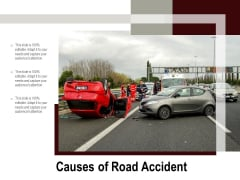 Causes Of Road Accident Ppt PowerPoint Presentation Infographics Templates PDF