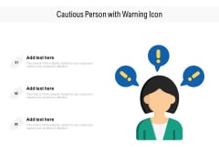 Cautious Person With Warning Icon Ppt PowerPoint Presentation File Professional PDF