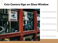 Cctv Camera Sign On Glass Window Ppt PowerPoint Presentation Pictures Examples PDF