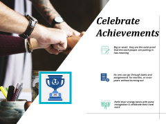 Celebrate Achievements Ppt PowerPoint Presentation Visual Aids Example File