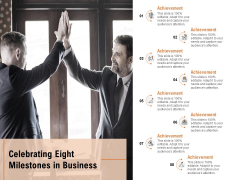 Celebrating Eight Milestones In Business Ppt PowerPoint Presentation Gallery Example