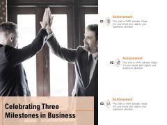 Celebrating Three Milestones In Business Ppt PowerPoint Presentation Inspiration Samples