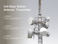 Cell Base Station Antenna Transmitter Ppt PowerPoint Presentation File Objects
