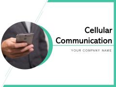 Cellular Communication Business Management Ppt PowerPoint Presentation Complete Deck