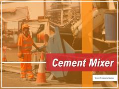 Cement Mixer Cement Material Concrete Mixer Ppt PowerPoint Presentation Complete Deck