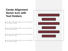 Center Alignment Vector Icon With Text Holders Ppt PowerPoint Presentation Model Outfit