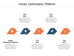 Center Optimization Platform Ppt PowerPoint Presentation Summary Grid Cpb