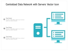 Centralized Data Network With Servers Vector Icon Ppt PowerPoint Presentation Gallery Graphics Design PDF