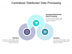 Centralized Distributed Data Processing Ppt PowerPoint Presentation File Slide Download Cpb Pdf
