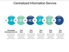 Centralized Information Service Ppt PowerPoint Presentation Gallery Portfolio Cpb