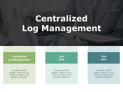Centralized Log Management Ppt PowerPoint Presentation Styles Infographic Template Cpb