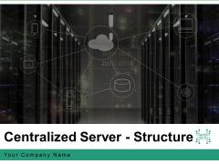 Centralized Server Structure Target Idea Bulb Ppt PowerPoint Presentation Complete Deck