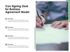 Ceo Signing Deal For Business Agreement Model Ppt PowerPoint Presentation Professional Templates PDF