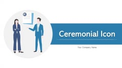 Ceremonial Icon Executive Announcement Ppt PowerPoint Presentation Complete Deck With Slides