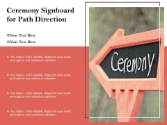 Ceremony Signboard For Path Direction Ppt PowerPoint Presentation Slides Demonstration PDF