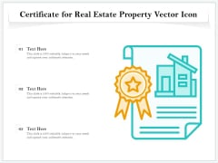 Certificate For Real Estate Property Vector Icon Ppt PowerPoint Presentation Layouts Graphics PDF