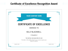 Certificate Of Excellence Recognition Award Ppt PowerPoint Presentation Gallery Graphics Example PDF