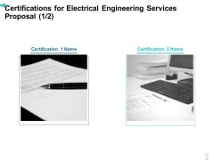 Certifications For Electrical Engineering Services Proposal Ppt Styles Layout Ideas PDF