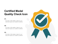 Certified Medal Quality Check Icon Ppt PowerPoint Presentation Model Template PDF
