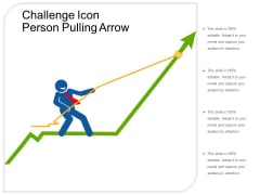 Challenge Icon Person Pulling Arrow Ppt PowerPoint Presentation Infographics Styles PDF