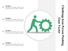 Challenge Icon Person Pushing Gear Vector Ppt PowerPoint Presentation File Maker PDF