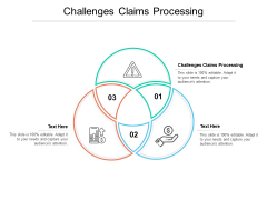 Challenges Claims Processing Ppt PowerPoint Presentation Icon Inspiration Cpb Pdf