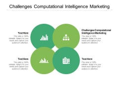 Challenges Computational Intelligence Marketing Ppt PowerPoint Presentation Layouts Graphics Example Cpb