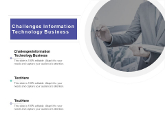 Challenges Information Technology Business Ppt PowerPoint Presentation Layouts Display Cpb