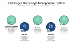 Challenges Knowledge Management System Ppt PowerPoint Presentation Styles Pictures Cpb Pdf