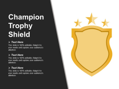 Champion Trophy Shield Ppt PowerPoint Presentation Templates