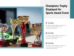 Champions Trophy Displayed For Sports Award Event Ppt PowerPoint Presentation Infographic Template Portrait PDF